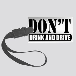 Dont-Drink--Drive-4-[Conv Large Luggage Tag